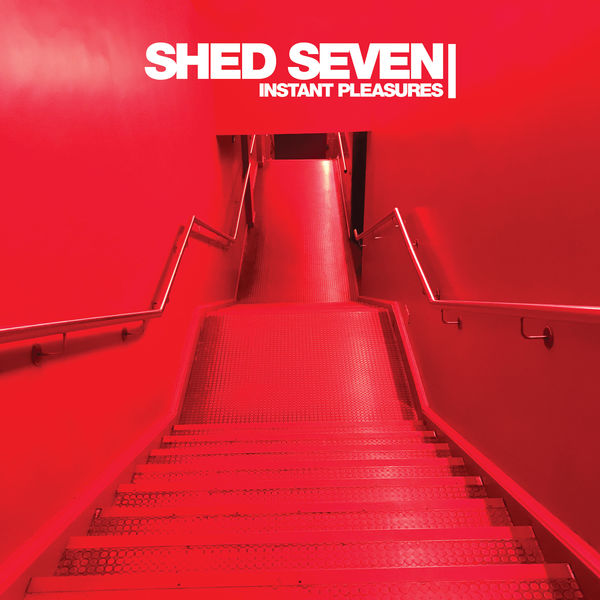 Shed Seven – Instant Pleasures (Album Lyrics)