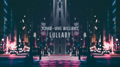R3HAB – Lullaby