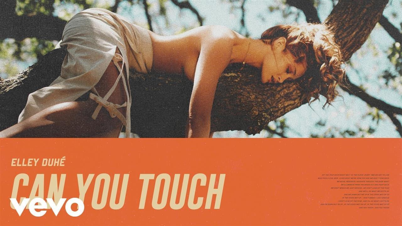 Elley Duhé – Can You Touch Lyrics