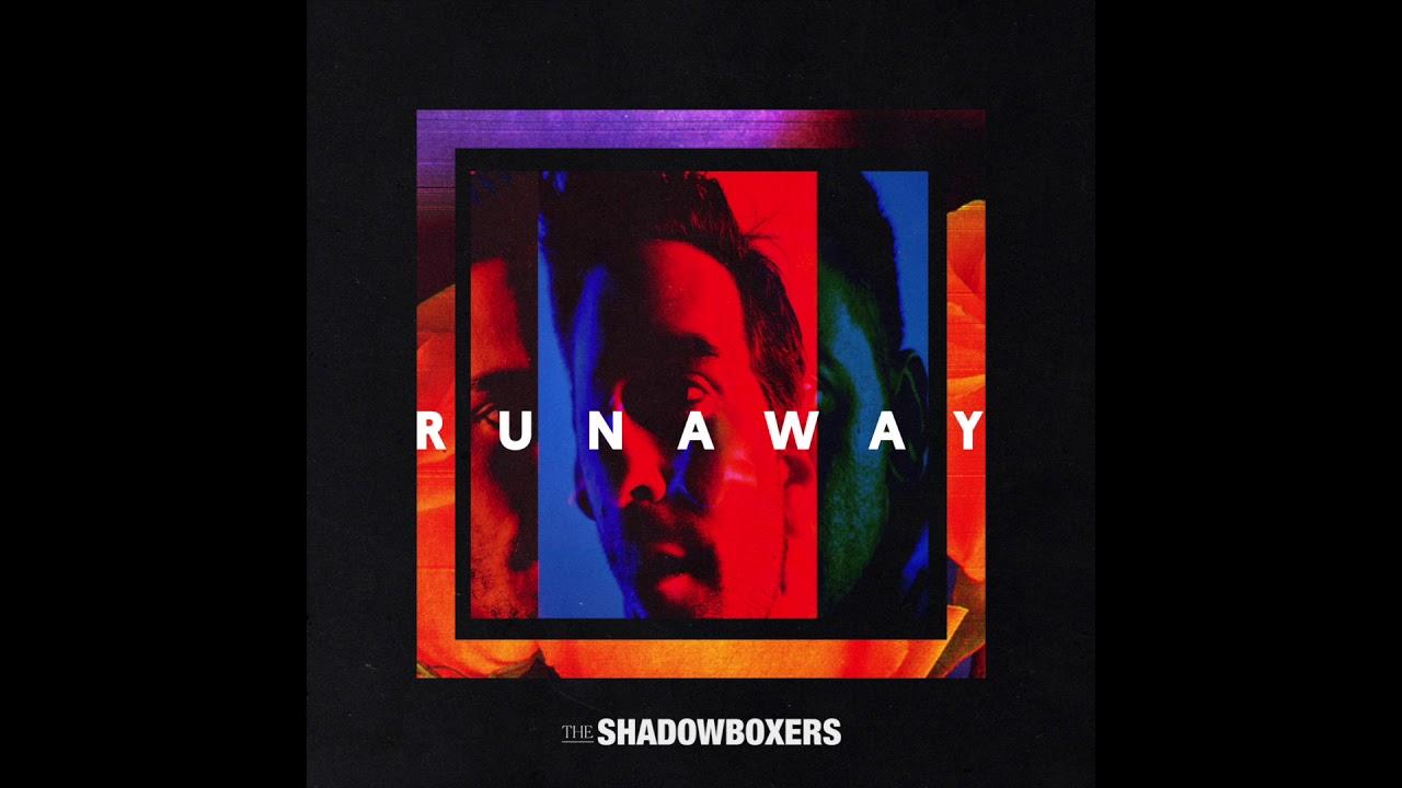 The Shadowboxers – Runaway Lyrics
