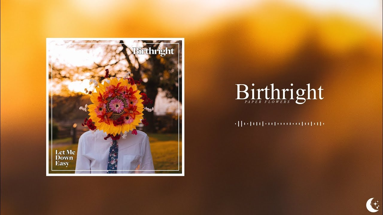 Birthright paper flowers lyrics song lyrics mightylinksfo
