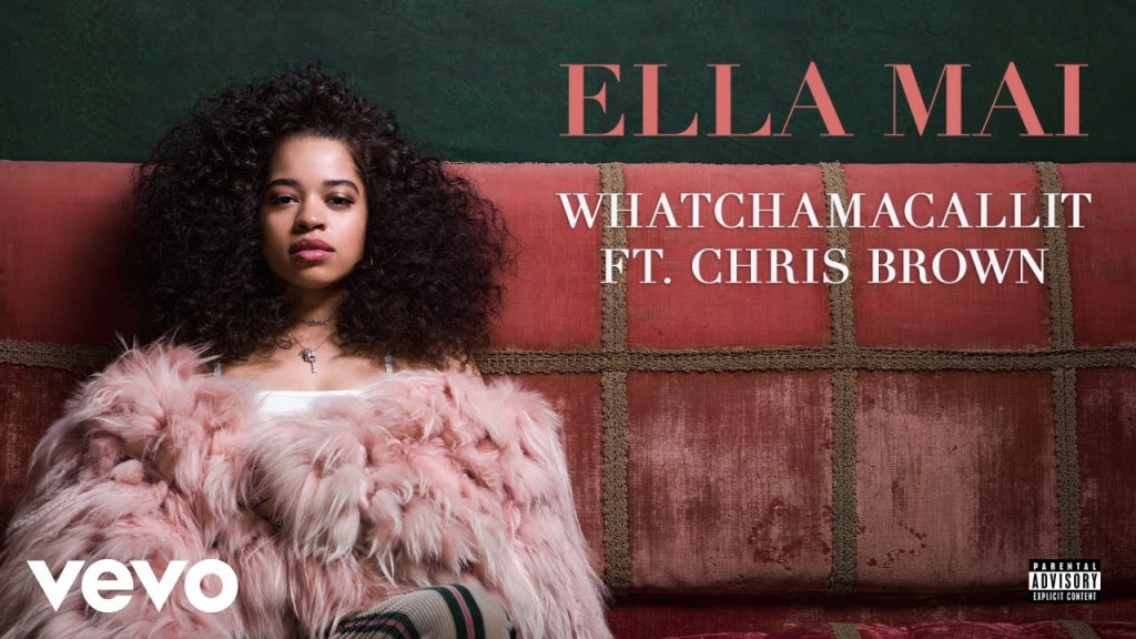 Ella Mai – Whatchamacallit Lyrics