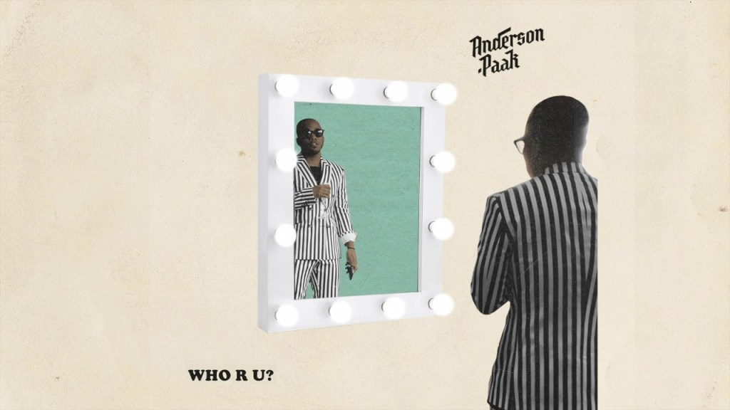 Anderson .Paak – Who R U? Lyrics