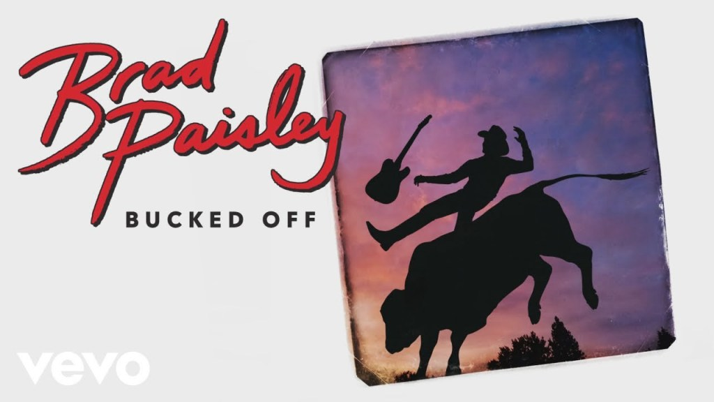 Brad Paisley – Bucked Off Lyrics
