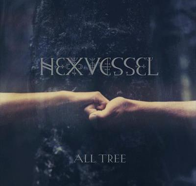 HEXVESSEL - Old Tree