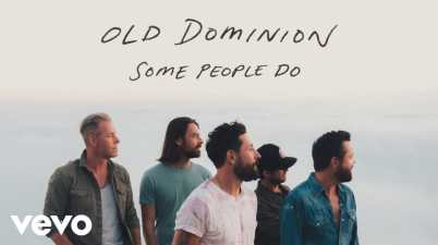 Old Dominion - Some People Do Lyrics
