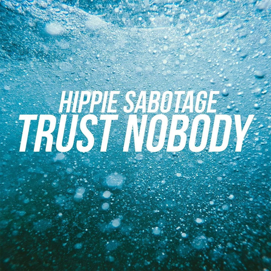 Hippie Sabotage Trust Nobody Lyrics Lyricsfa Com Nothing ever came to me easy nothing ever came to me free i've been looking out for something to please me well i've been working everyday of the week. hippie sabotage trust nobody lyrics