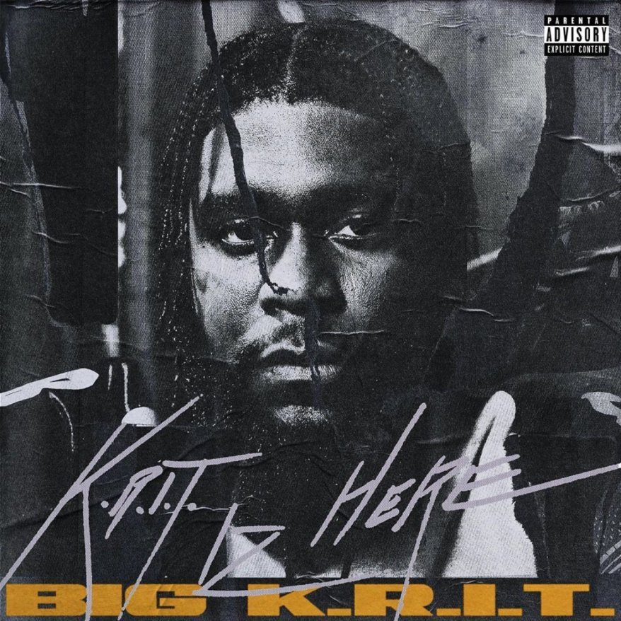 Big K.R.I.T. - K.R.I.T. IZ HERE (Album Lyrics)