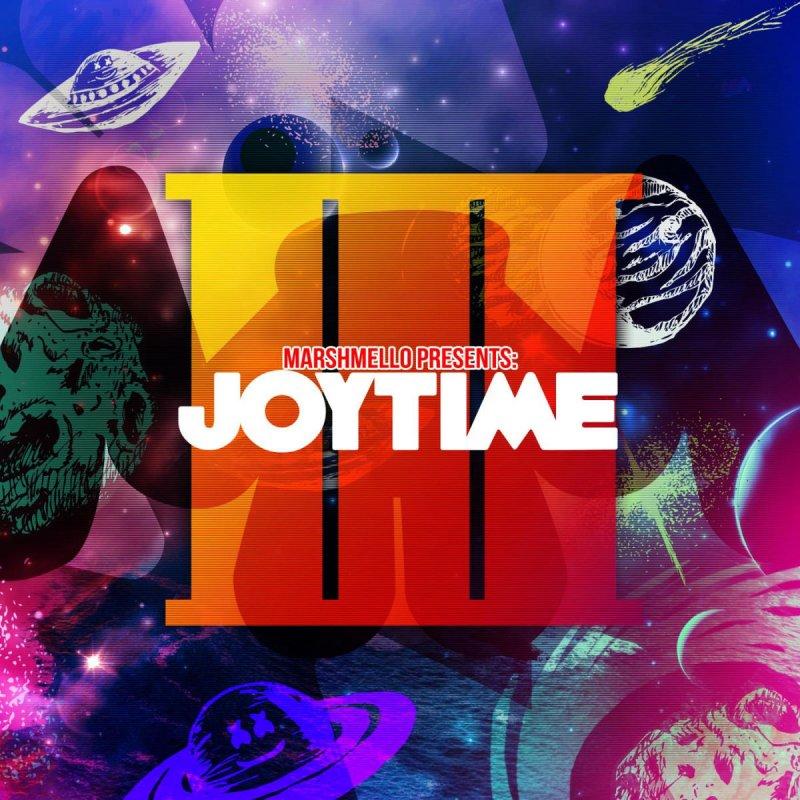 Marshmello - Joytime III (Album Lyrics)