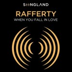Rafferty - When You Fall in Love Lyrics