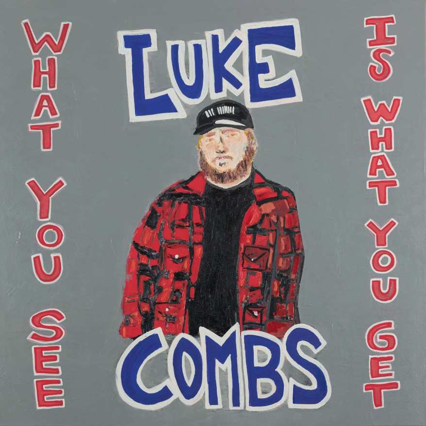 Luke Combs - What You See Is What You Get (Album Tracklist).jpg