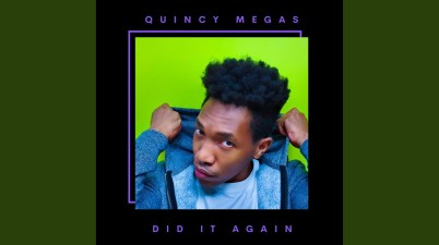 Quincy Megas – Did it again Lyrics
