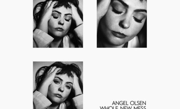 Angel Olsen - Whole New Mess Lyrics