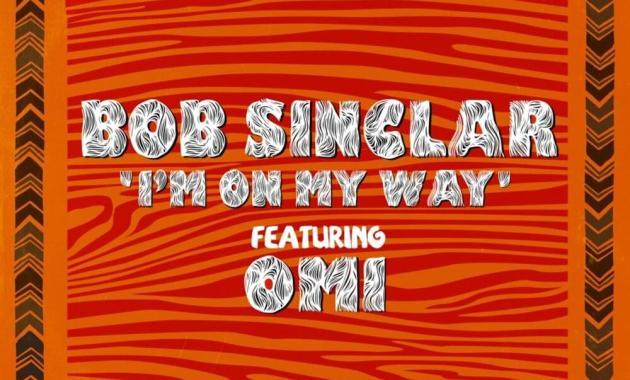 Bob Sinclar - I'm On My Way Lyrics