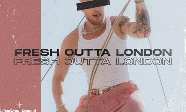 Jake Paul - Fresh Outta London Lyrics
