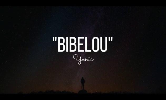 Yenic - BIBELOU Versuri