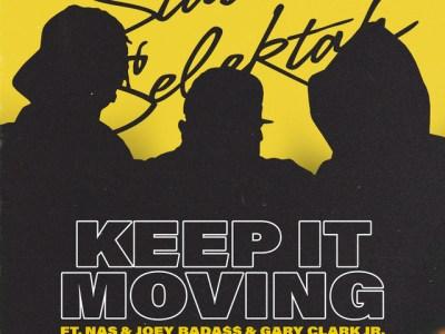 Statik Selektah - Keep It Moving Lyrics