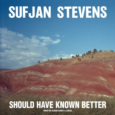 Sufjan Stevens - Should Have Known Better Lyrics