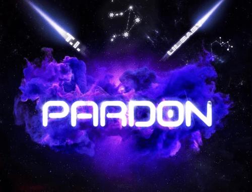 T.I. - Pardon Lyrics