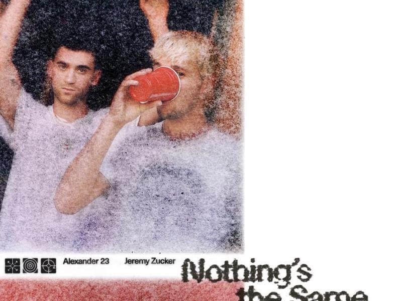 Alexander 23 & Jeremy Zucker - Nothing's The Same Lyrics