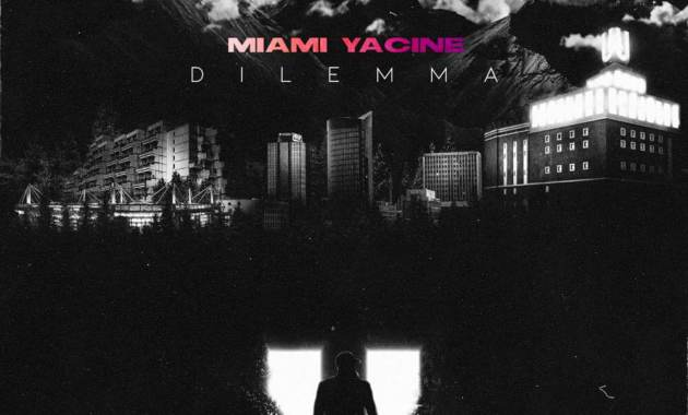 Miami Yacine - Dilemma Lyrics