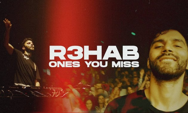 R3HAB - Ones You Miss Lyrics