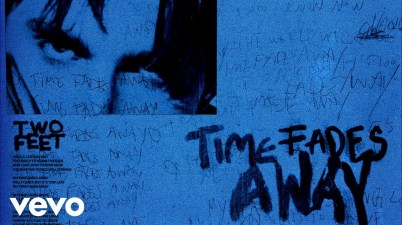 Two Feet - Time Fades Away Lyrics
