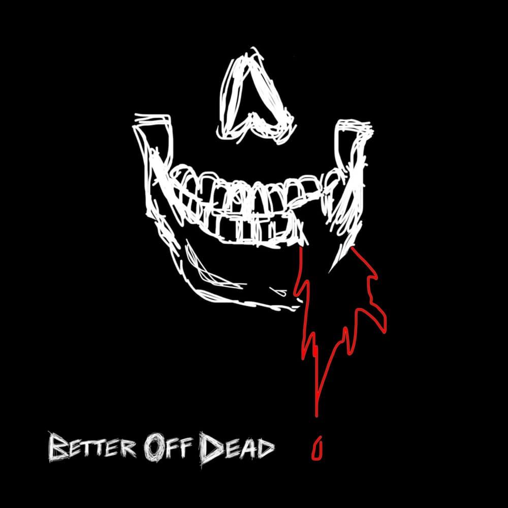 jxdn - Better Off Dead Lyrics