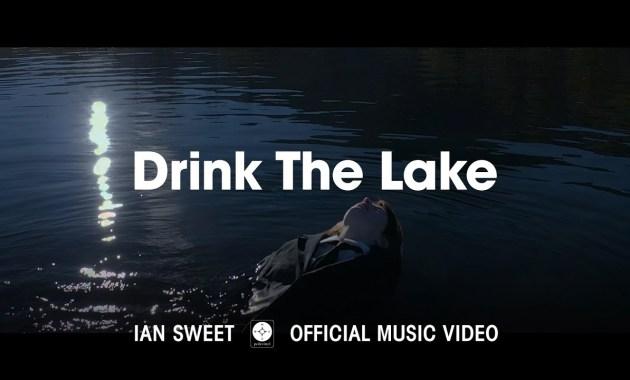 IAN SWEET - Drink The Lake Lyrics