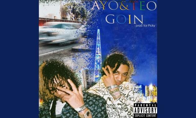 Ayo & Teo - Goin' Lyrics