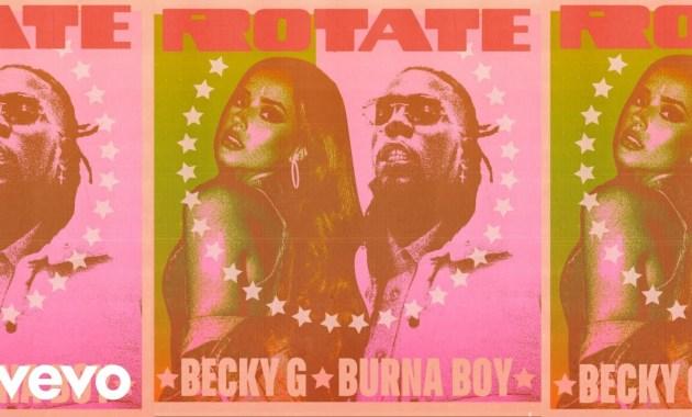 Becky G ft. Burna Boy - Rotate Lyrics
