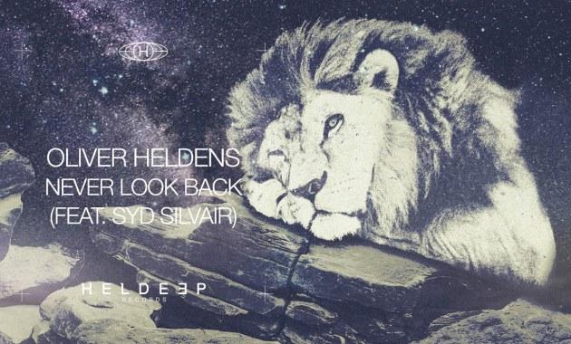 Oliver Heldens - Never Look Back Lyrics