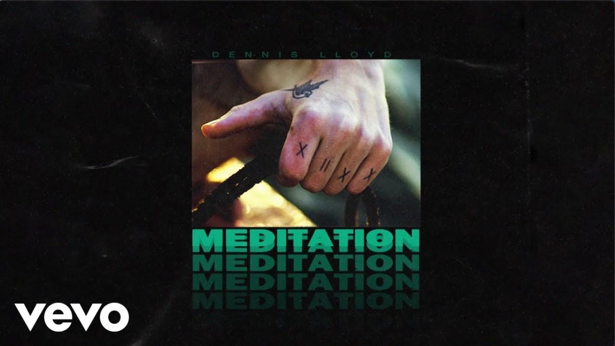 Dennis Lloyd - Meditation Lyrics