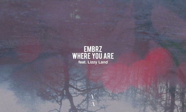 EMBRZ - Where You Are Lyrics