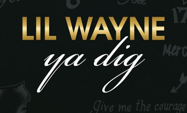 Lil Wayne - Ya Dig Lyrics