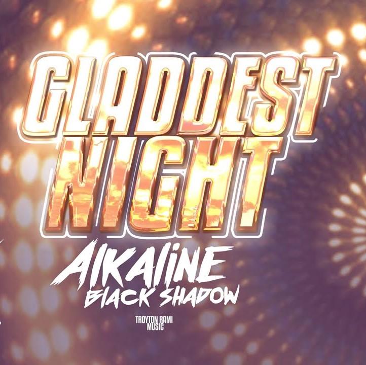 Alkaline-x-Black-Shadow-–-Gladdest-Night-lyrics