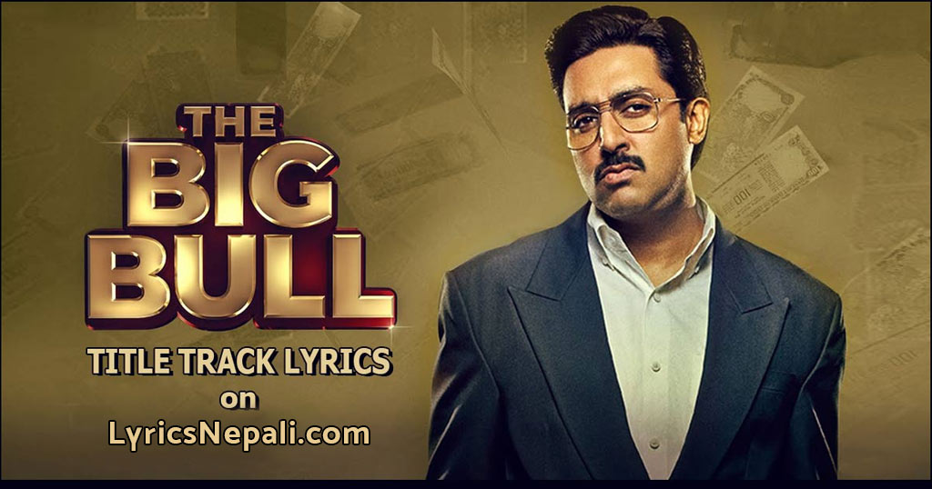 The Big Bull Lyrics (Title track song) – CarryMinati | Abhishek Bachchan