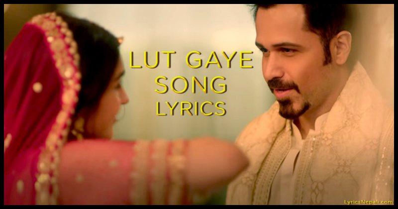 Lut Gaye song Lyrics