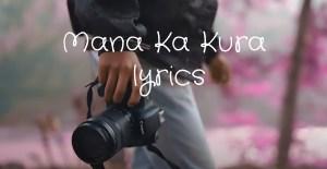 Mana Ka Kura lyrics