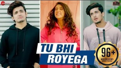 Photo of Tu Bhi Royega Lyrics In English-Bhavin,Sameeksha,Vishal