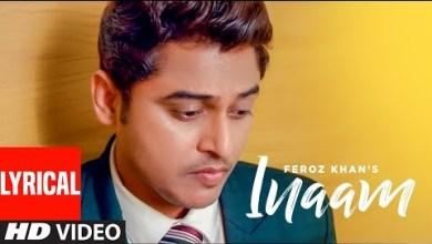 Photo of Inaam Full Lyrics In English Feroz Khan | Gurmeet Singh