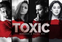 Photo of Toxic Lyrics Badshah | Payal Dev | Ravi Dubey