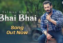Photo of Bhai Bhai Lyrics by Salman Khan and Ruhaan Arshad