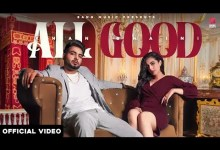 Photo of All Good Lyrics | Khan Bhaini | Ikky | Tru Makers