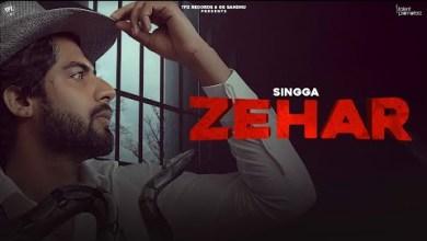Photo of ZEHAR Lyrics | SINGGA | Latest Punjabi Songs