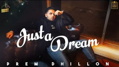 Photo of Just A Dream Lyrics | Prem Dhillon | Opi Music