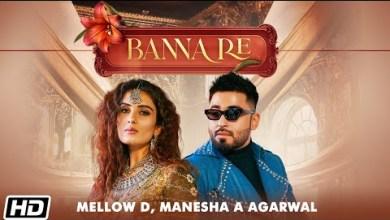 Photo of Banna Re Lyrics | Mellow D | Manesha | Sonali Kukreja