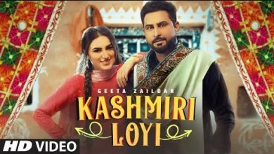 Photo of Kashmiri Loyi Lyrics | Geeta Zaildar | Tanuja Chauhan