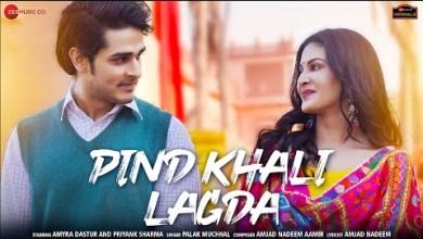 Photo of Pind Khali Lagda Lyrics | Amyra Dastur | Priyank Sharma