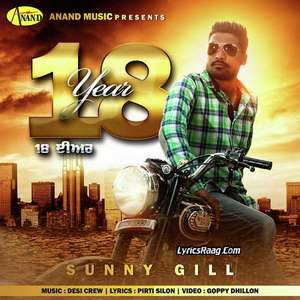 18 Year Lyrics – Sunny Gill Ft Desi Crew